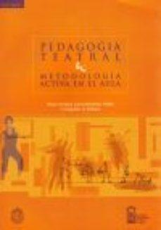 leer PEDAGOGIA TEATRAL: METODOLOGIA ACTIVA EN EL AULA gratis online