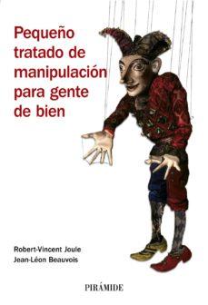 leer PEQUEÑO TRATADO DE MANIPULACION PARA GENTE DE BIEN gratis online