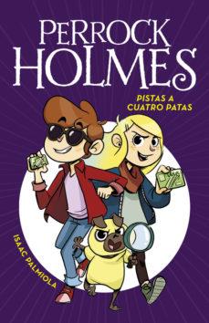 leer PERROCK HOLMES 2: PISTAS A CUATRO PATAS gratis online