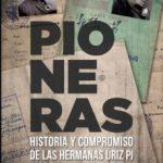leer PIONERAS: HISTORIA Y COMPROMISO DE LAS HERMANAS URIZ PI gratis online