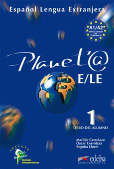 leer PLANETA E/LE 1: LIBRO DEL ALUMNO gratis online
