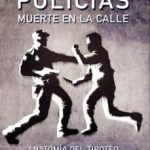 leer POLICIAS: MUERTE EN LA CALLE: ANATOMIA DEL TIROTEO gratis online