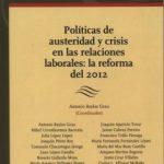 leer POLITICAS DE AUSTERIDAD Y CRISIS RN LAS RELACIONES LABORALES: LA REFORMA DEL 2012 gratis online