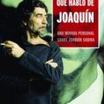 leer PONGAMOS QUE HABLO DE JOAQUIN: UNA MIRADA PERSONAL SOBRE JOAQUIN SABINA gratis online