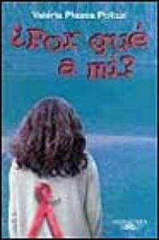 leer ¿POR QUE A MI? gratis online