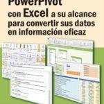 leer POWERPIVOT CON EXCEL A SU ALCANCE PARA CONVERTIR SUS DATOS EN INF ORMACION EFICAZ gratis online