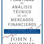 leer PRACTICAS DE ANALISIS TECNICO DE LOS MERCADOS FINANCIEROS gratis online