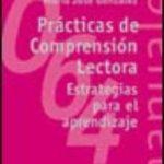 leer PRACTICAS DE COMPRENSION LECTORA: ESTRATEGIAS PARA EL APRENDIZAJE gratis online