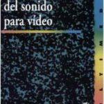 leer PRINCIPIOS BASICOS DEL SONIDO PARA VIDEO gratis online
