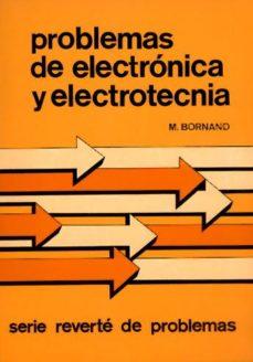 leer PROBLEMAS DE ELECTRONICA Y ELECTROTECNIA gratis online