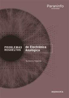 leer PROBLEMAS RESUELTOS DE ELECTRONICA ANALOGICA gratis online