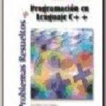 leer PROBLEMAS RESUELTOS DE PROGRAMACION EN LENGUAJE C++ gratis online
