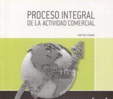 leer PROCESO INTEGRAL DE LA ACTIVIDAD COMERCIAL gratis online