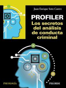 leer PROFILER: LOS SECRETOS DEL ANALISIS DE CONDUCTA CRIMINAL gratis online