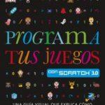 leer PROGRAMA TUS JUEGOS CON SCRATCH 3.0 gratis online