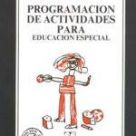 leer PROGRAMACION DE ACTIVIDADES PARA LA EDUCACION ESPECIAL gratis online