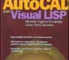 leer PROGRAMACION EN AUTOCAD CON VISUAL LISP gratis online