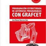 leer PROGRAMACION ESTRUCTURADA DE AUTOMATAS PROGRAMABLES CON GRAFCET gratis online