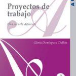 leer PROYECTOS DE TRABAJO: UNA ESCUELA DIFERENTE gratis online