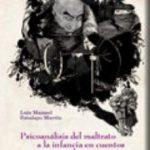 leer PSICOANALISIS DEL MALTRATO A LA INFANCIA EN CUENTOS POPULARES gratis online