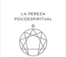 leer PSICOLOGIA DE LOS ENEATIPOS 9: LA PEREZA PSICOESPIRITUAL gratis online
