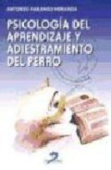leer PSICOLOGIA DEL APRENDIZAJE Y ADIESTRAMIENTO DEL PERRO gratis online