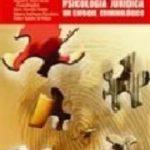 leer PSICOLOGIA JURIDICA: UN ENFOQUE CRIMINOLOGICO gratis online