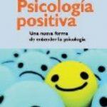 leer PSICOLOGIA POSITIVA: UNA NUEVA FORMA DE ENTENDER LA PSICOLOGIA gratis online