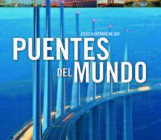 leer PUENTES DEL MUNDO: ATLAS ILUSTRADO gratis online