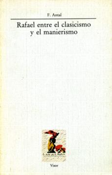 leer RAFAEL ENTRE EL CLASICISMO Y EL MANIERISMO gratis online