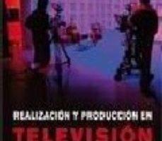 leer REALIZACION Y PRODUCCION DE TELEVISION gratis online