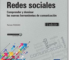 leer REDES SOCIALES: COMPRENDER Y DOMINAR LAS NUEVAS HERRAMIENTAS DE COMUNICACION gratis online