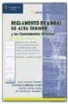 leer REGLAMENTO LINEAS ALTA TENSION Y SUS FUNDAMENTOS TECNICOS gratis online