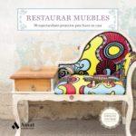 leer RESTAURAR MUEBLES: 50 ESPECTACULARES PROYECTOS PARA HACER EN CASA gratis online