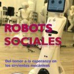 leer ROBOTS SOCIALES: DEL TEMOR A LA ESPERANZA EN LOS SIRVIENTES MECANICOS gratis online