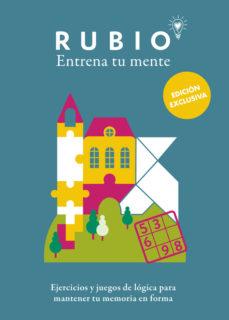 leer RUBIO ENTRENA TU MENTE: EJERCICIOS PRACTICOS PARA MANTENER TU MEM ORIA EN FORMA gratis online