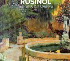 leer SANTIAGO RUSIÑOL: JARDINS D ESPANYA gratis online