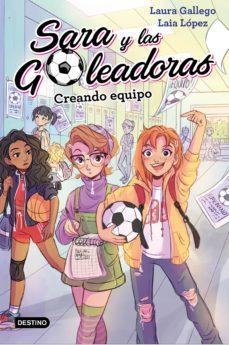 leer SARA Y LAS GOLEADORAS 1: CREANDO EQUIPO gratis online
