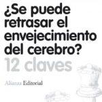 leer Â¿SE PUEDE RETRASAR EL ENVEJECIMIENTO DEL CEREBRO? gratis online