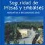 leer SEGURIDAD DE PRESAS Y EMBALSES gratis online