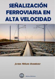leer SEÑALIZACION FERROVIARIA EN ALTA VELOCIDAD gratis online