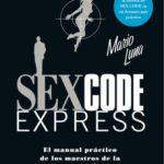 leer SEX CODE EXPRESS: EL MANUAL PRACTICO DE LOS MAESTROS DE LA SEDUCC ION gratis online