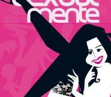 leer SEXUALMENTE: EL LIBRO QUE TU CHIC@ NO QUERRA QUE LEAS gratis online