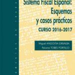 leer SISTEMA FISCAL ESPAÃ'OL: ESQUEMAS Y CASOS PRACTICOS. CURSO 2016-2017 gratis online