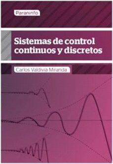 leer SISTEMAS DE CONTROL CONTINUOS Y DISCRETOS gratis online