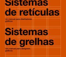 leer SISTEMAS DE RETICULAS: UN MANUAL PARA DISEÃ'ADORES GRAFICOS = SIST EMAS DE GRELHAS (ED. BILINGUE ESPAÃ'OL-PORTUGUES) gratis online