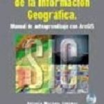 leer SISTEMAS Y ANALISIS DE LA INFORMACION GEOGRAFICA gratis online