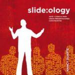leer SLIDE:OLOGY: ARTE Y CIENCIA PARA CREAR PRESENTACIONES CONVINCENTE S gratis online