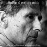 leer SOBRE EL ESTILO TARDIO: MUSICA Y LITERATURA CONTRACORRIENTE gratis online