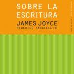 leer SOBRE LA ESCRITURA. JAMES JOYCE gratis online